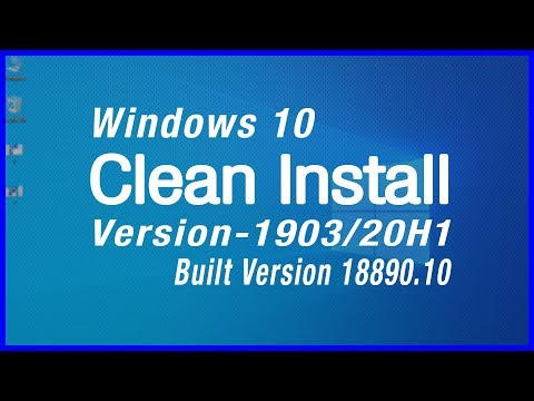 Clean Install Windows 10, 1903/20H1 Insider Preview Built Version 18890.10 || May Update ||