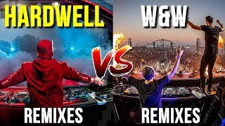 Hardwell Remixes VS W&W Remixes