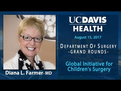 Global Initiative For Children's Surgery - Diana L. Farmer, MD FACS FRCS