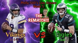 VIKINGS VS EAGLES LIVE REACTION WEEK!!! SKOL Crushing!!! The Rematch