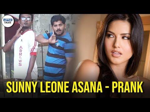 Prank Gone Wrong !!! | Sunny Leone Asana | LittleTalks