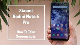 Ways To Take A Screenshot on Xiaomi Redmi Note 6 Pro