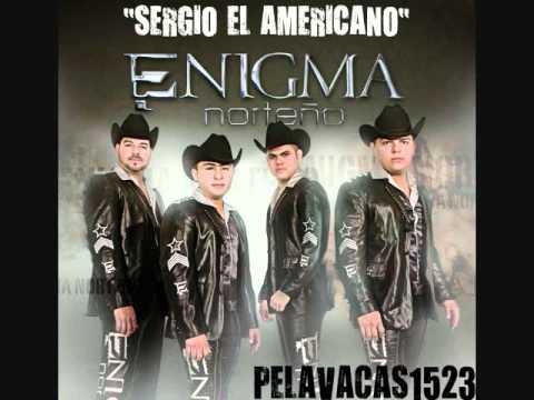 Sergio El Americano (Enigma Norteño) 2011