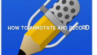 How To Use Notability to Record and Annotate