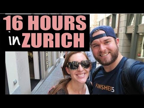 16 HOURS IN ZURICH