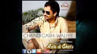 Chandigarh Waliye Viper Remix   Viper DJs   Sharry Maan   Venom