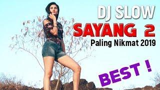 DJ SLOW SAYANG 2 NELLA KHARISMA TERBAIK 2019 - GOYANG SAMPAI NGESOT BRO