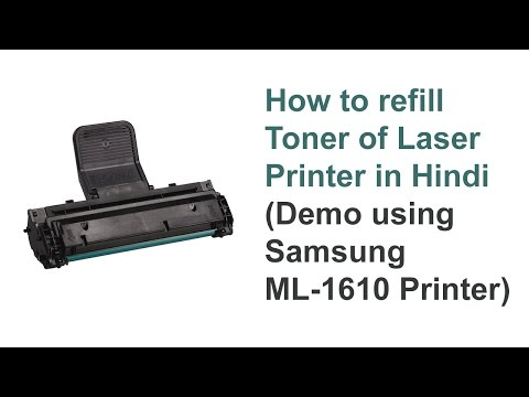 How to refill Toner of Laser Printer in Hindi (Demo using Samsung ML-1610 Printer)