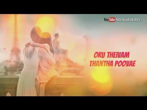 Whatsapp Status Tamil Songs : Oru Theivam Thantha Poovae (2018)