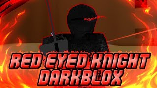 I was Targeted by the Red Eyed Knight in DarkBlox | Roblox
