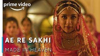 Ae Re Sakhi More Piya Ghar Aaye - Nizami Brothers Qawwali Song | Made in Heaven | Amazon Prime Video