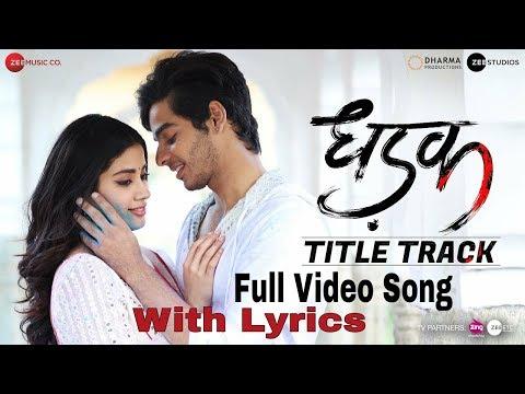 Dhadak - Title Track Full Video Song Lyrics | Dharak | Ishaan & Janhvi | Lyrical Video