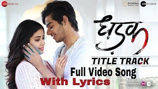 Gambar cover Dhadak - Title Track Full Video Song Lyrics | Dharak | Ishaan & Janhvi | Lyrical Video