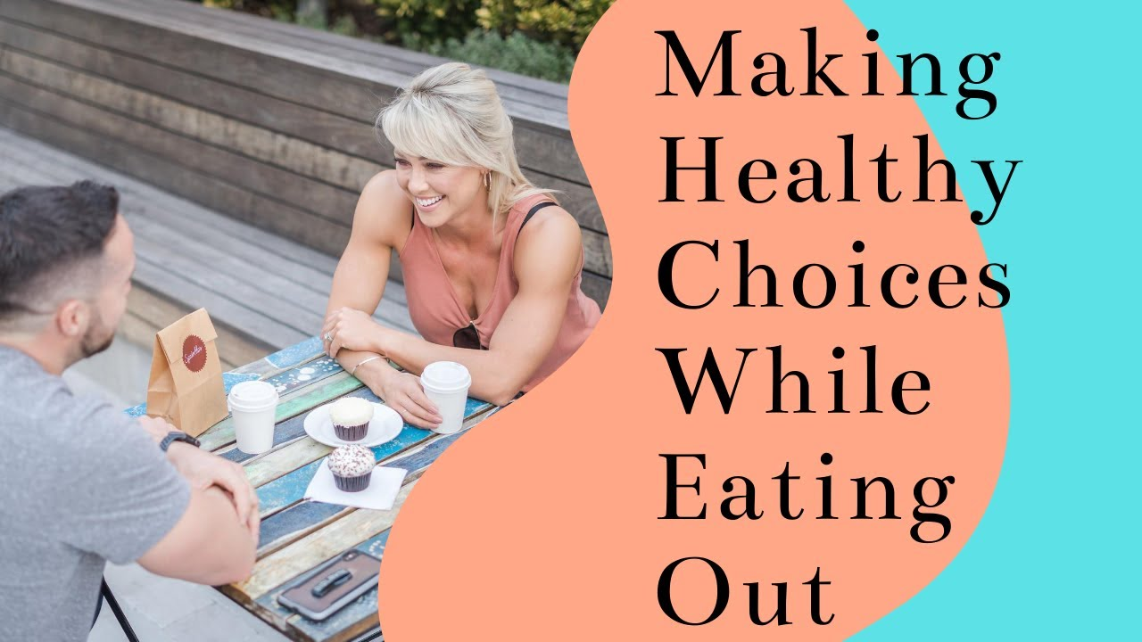 Making Healthy Choices While Eating Out! (Vlog)