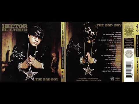 Hector El Father- The Bad Boy (Full Album)
