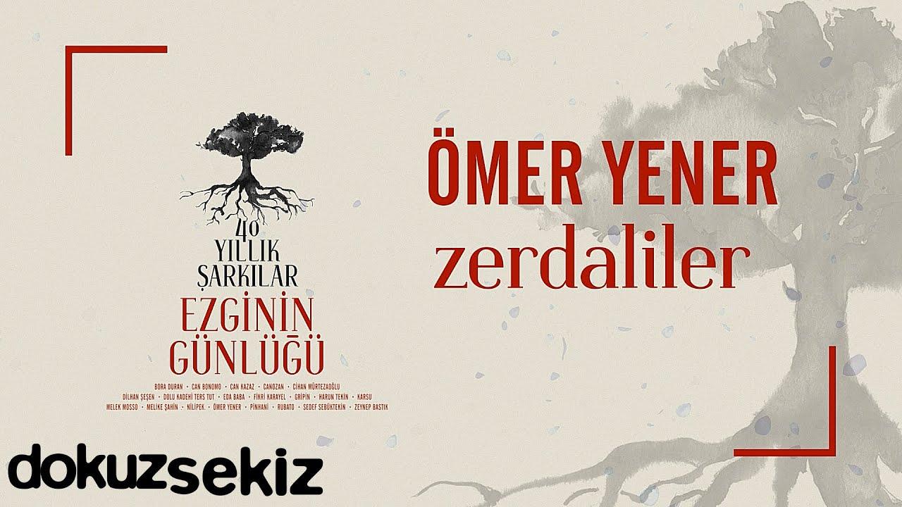 Ömer Yener - Zerdaliler (Ezginin Günlüğü 40 Yıllık Şarkılar) (Official Audio)