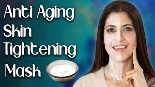 Homemade Anti Aging Skin Tightening Face Mask for Younger Looking Skin Ghazal Siddique