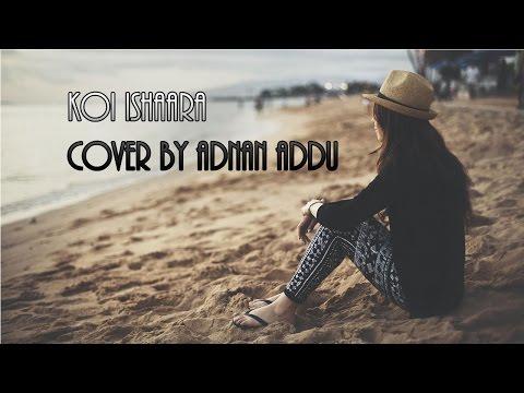 Koi Ishara Force 2   Cover By Adnan Addu