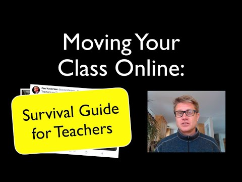 Moving Your Class Online: A Survival Guide For Teachers