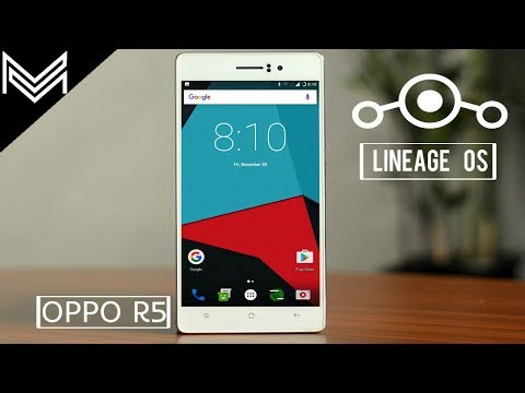 Oppo R5 | Android 7.1.1 Nougat Update | Lineage OS Latest 2017