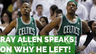 Ray Allen On His Relationship With Paul Pierce, Reasons For Leaving...