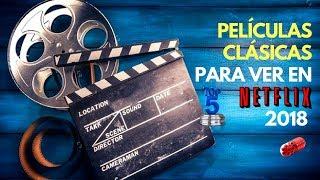 Peliculas Clasicas en NETFLIX  2018.