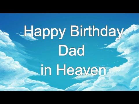 Happy Birthday In Heaven Dad Birthday In Heaven Wishes Youtube