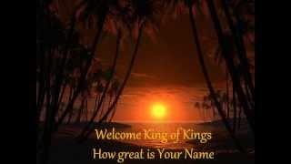Welcome King of Kings - Noel Richards - with Lyrics