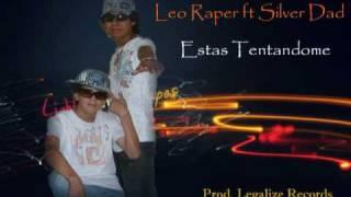 Leo Raper ft Silver - Estas Tentandome