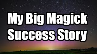 One of My Most Interesting Magick Success Stories