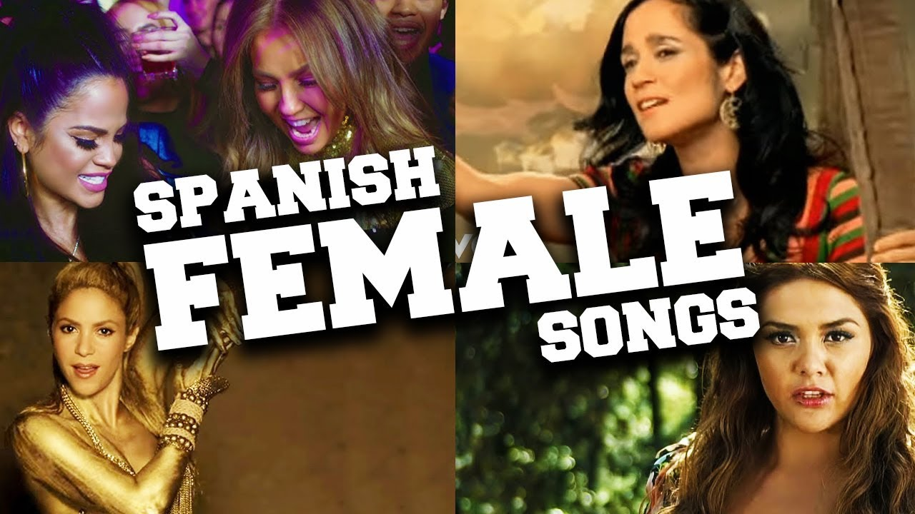 Top 100 Most Popular Spanish Female Songs