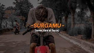 Surgamu-Cover tiara al fayza (lirik)