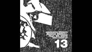 IV13 Marcus Worgull feat. Mr. White - Spellbound (Dub) - Spellbound EP