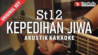 kepedihan jiwa - st12 (akustik karaoke)