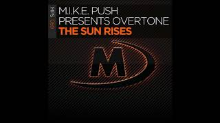 Download M.I.K.E. Push presents Overtone - The Sun Rises (Extended Mix) MP3 song and Music Video