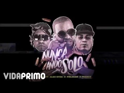 DJ June ❌ Alex Kyza ❌ Franco El Gorilla ❌ Polakan - Nunca Ando Solo [Official Audio]
