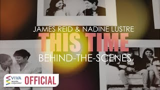 This Time [Behind-The-Scenes] James Reid & Nadine Lustre