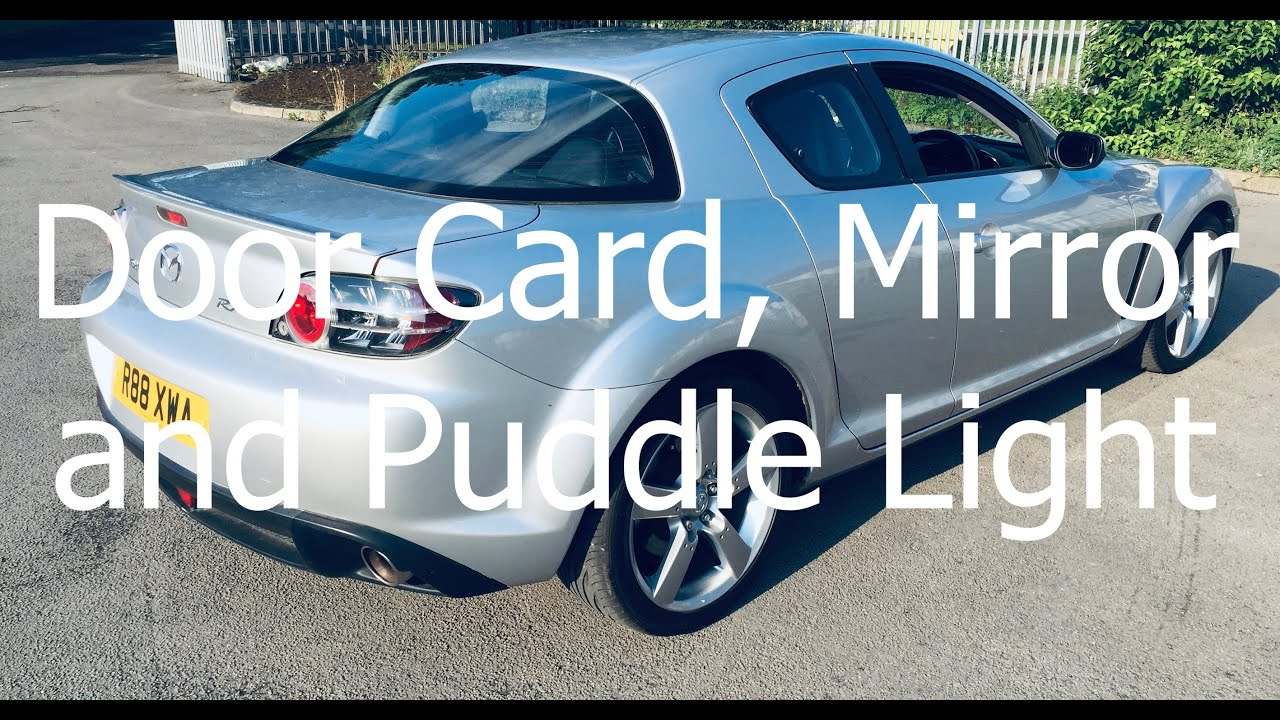 Mazda RX8 Door Card and Mirror Removal/ Puddle Light Bulb Change & Mazda RX8 Door Card and Mirror Removal/ Puddle Light Bulb Change ...