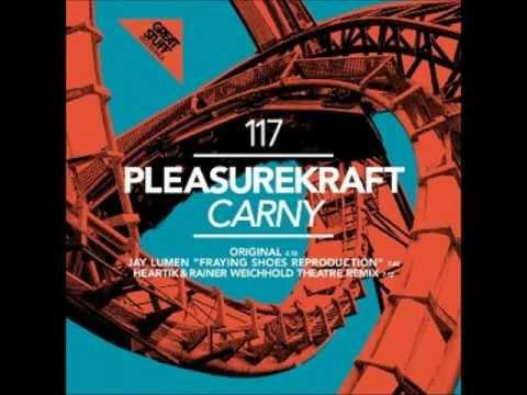 Pleasurekraft - Carny (Original Mix)