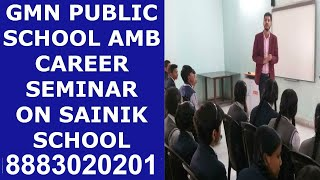 GMN PUBLIC SCHOOL | CAREER SEMINAR | ON SAINIK SCHOOL RMS  | Er. VINAY RAI