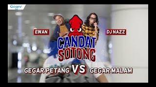 Candat Sotong Gegar : DJ Nazz vs Ewan