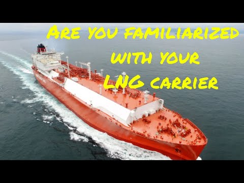 LNG carriers orientation and Familiarization Booklet, How to complete it and be ready.