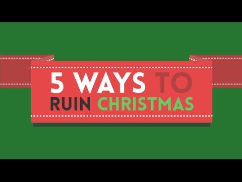 5 ways to ruin Christmas! - YouTube