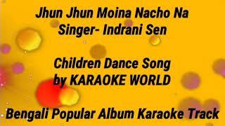 Jhun Jhun Moina Nacho Na Karaoke -9126866203