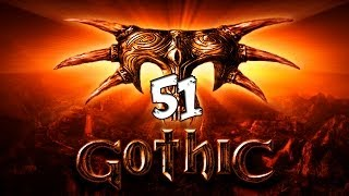 #51 [Баллада о Ксардасе] Gothic I/ Готика 1