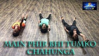 Phir Bhi Tumko chahunga | Half Girlfriend | choreography Sumit Parihar ( Badshah )