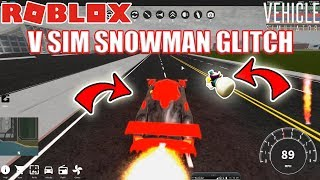 VEHICLE SIMULATOR SNOWMAN GLITCH | Roblox Vehicle Simulator