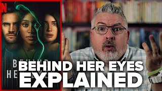 Behind Her Eyes EXPLAINED (2021) Netflix Limited Series Explanation