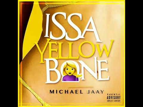 Michael Jaay - Issa Yellow Bone