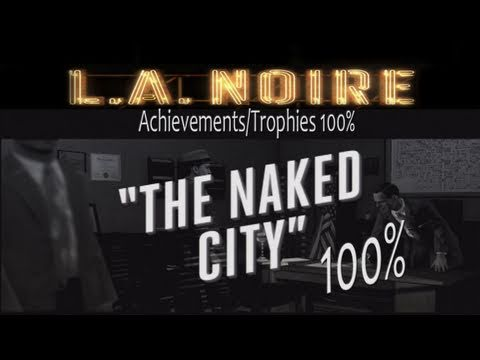 LA Noire Walkthrough Naked City DLC Guide 100%